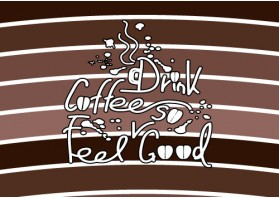 Drink coffee feel so good